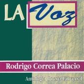 La Voz de Rodrigo Correa Palacio