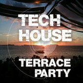 Tech House Terrace Party by Various Artists