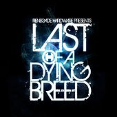 Last of a Dying Breed (Bonus Track Version) by Various Artists