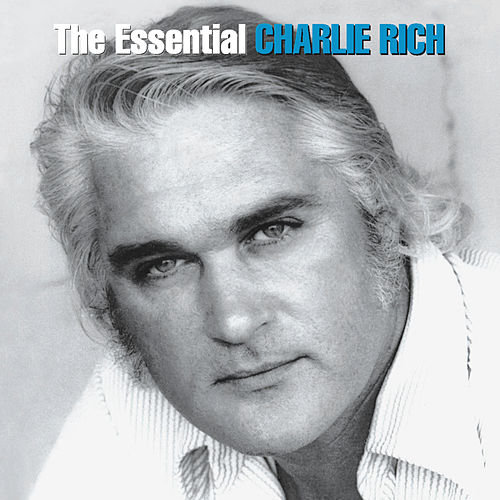 Feel Like Going Home: The Essential Charlie Rich by Charlie Rich