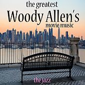 The Greatest Woody Allen's Movie Music (The Jazz) von Various Artists