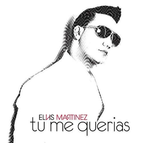 Tu Me Querias by Elvis Martinez