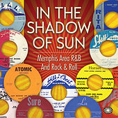 In the Shadow of Sun: Memphis Area R&B and Rock & Roll de Various Artists