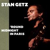 Round Midnight in Paris (Bonus Track Version) by Stan Getz