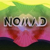 Perilous Times de Nomad
