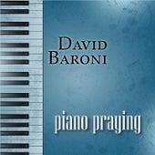 Piano Praying by David Baroni