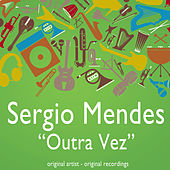 Outra Vez by Sergio Mendes