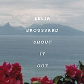 Shout It Out by Lelia Broussard