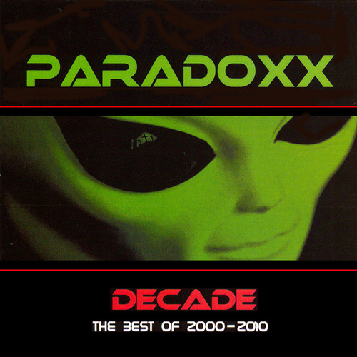 Decade (The Best of 2000 - 2010) by Paradoxx