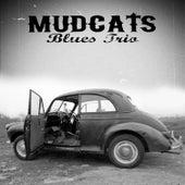 Mudcats Blues Trio by Mudcats Blues Trio