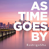 As Time Goes By de Rodrigo Sha