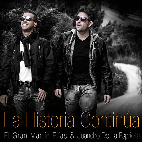 La Historia Continua von El Gran Martín Elías