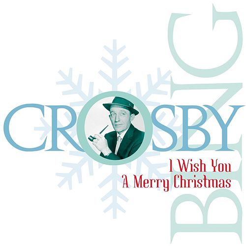 I Wish You A Merry Christmas by Bing Crosby