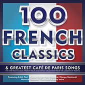 100 French Classics & Greatest Café De Paris Songs - The Very Best of Classic French Vocal Jazz Music Collection from the Legends of France - Featuring Edith Piaf, Charles Trenet, Yves Montand, Django Reinhardt, Maurice Chevalier, Tino Rossi & Many More de Various Artists