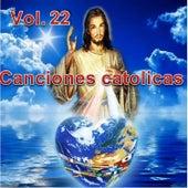 Canciones Catolicas, Vol. 22 de Los Cantantes Catolicos