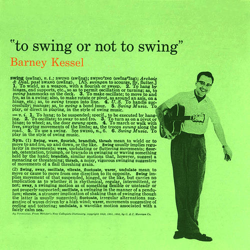 To Swing or Not to Swing (Bonus Track Version) by Barney Kessel