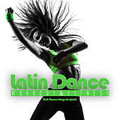 Latin Dance Workout & Fitness - Best Dance Songs for Sports von Various Artists