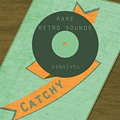 Rare Retro Sounds by Esquivel