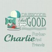 Dresscode: Feel Good by Charlie Parker