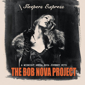 Sleepers Express by The Bob Nova Project