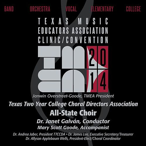 2014 Texas Music Educators Association (TMEA): Texas Two Year College Choral Directors Association All-State Choir by Texas Two Year College All State Choir