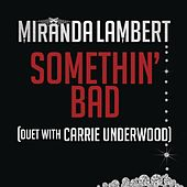 Somethin' Bad by Miranda Lambert