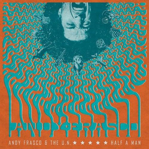 Half a Man by Andy Frasco & the U.N