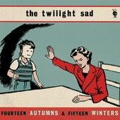 Fourteen Autumns and Fifteen Winters von The Twilight Sad