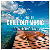 Wonderfull Chill Out Music (Beach Lounge Mix) de Various Artists