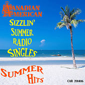Canadian American Sizzlin' Summer Radio Singles by Various Artists