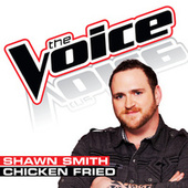 Chicken Fried by Shawn Smith
