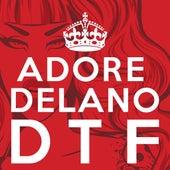 D T F von Adore Delano