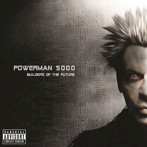 Builders Of The Future by Powerman 5000