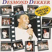 Officially Live and Rare by Desmond Dekker