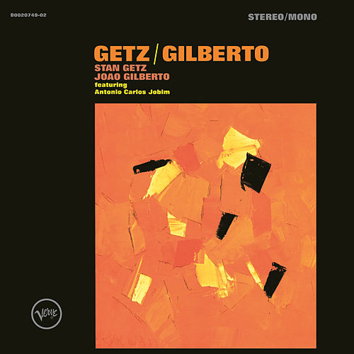 Getz/Gilberto by Stan Getz
