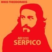 40 Years (1973 - 2013) Serpico by Mikis Theodorakis (Μίκης Θεοδωράκης)