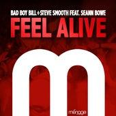 Feel Alive (feat. Seann Bowe) by Bad Boy Bill