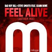 Feel Alive (Anthem Mix) [feat. Seann Bowe] by Bad Boy Bill