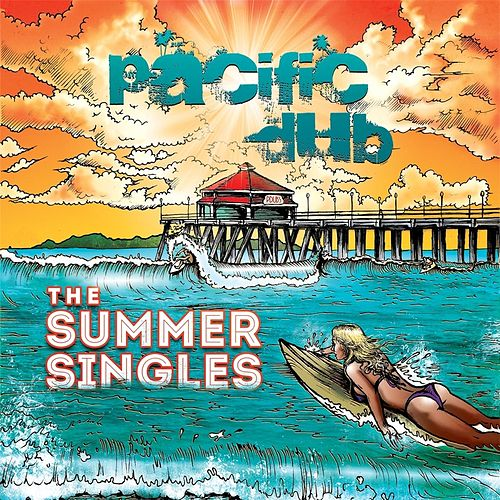 The Summer Singles by Pacific Dub