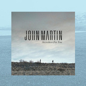 Anywhere For You by John Martin