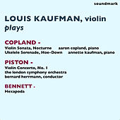 Louis Kaufman Plays Aaron Copland, Walter Piston, and Robert Russell Bennett von Various Artists