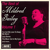 The Best of Mildred Bailey - Vol. 1 by Mildred Bailey