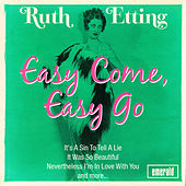 Easy Come, Easy Go by Ruth Etting