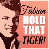 Hold That Tiger! van Fabian