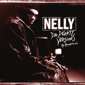 Da Derrty Versions: The Re-invention by Nelly