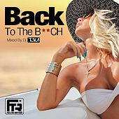 Back to the B**ch (Mixed by DJ Toka) by Various Artists