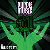 There Is Soul in My House - Fabio Tosti von Various Artists