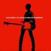 Un Jour Au Mauvais Endroit by Calogero