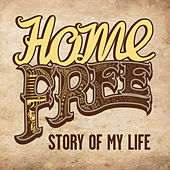 Story of My Life von Home Free