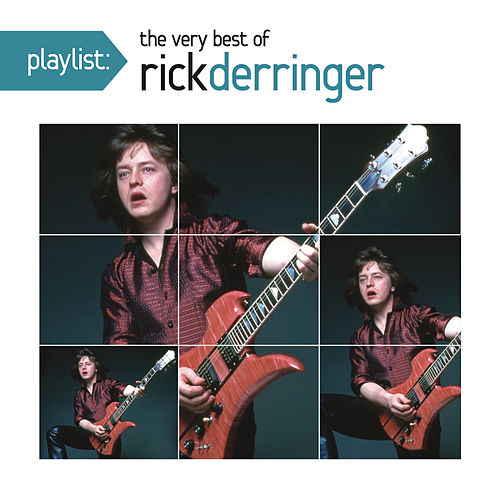 Playlist: The Very Best of Rick Derringer by Various Artists